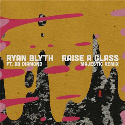 シングル/Raise a Glass (Majestic Remix) feat.BB Diamond/Ryan Blyth