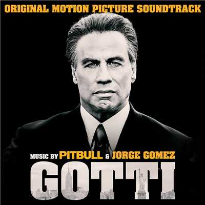 アルバム/Gotti (Original Motion Picture Soundtrack)/Pitbull & Jorge Gomez