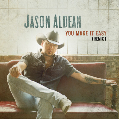 シングル/You Make It Easy (Remix)/Jason Aldean