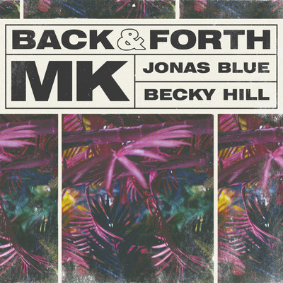 シングル/Back & Forth/MK/Jonas Blue/Becky Hill