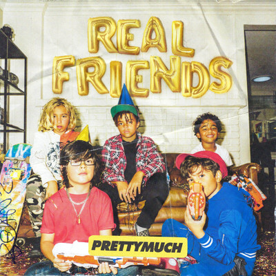 シングル/Real Friends/PRETTYMUCH
