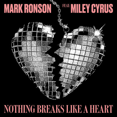 シングル/Nothing Breaks Like a Heart feat.Miley Cyrus/Mark Ronson