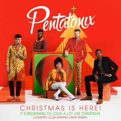 シングル/It's Beginning To Look A Lot Like Christmas (Country Club Martini Crew Remix)/Pentatonix