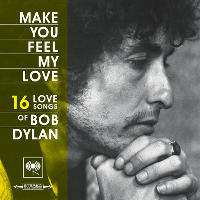 アルバム/Make You Feel My Love: 16 Love Songs of Bob Dylan/Bob Dylan