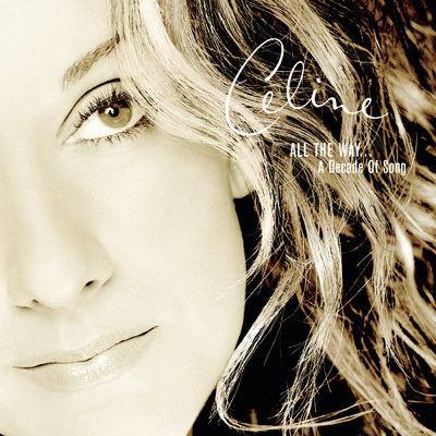 アルバム/All the Way...A Decade of Song/Celine Dion