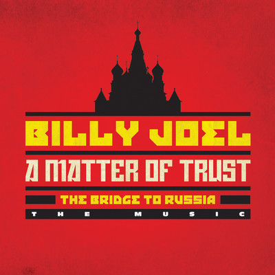 アルバム/A Matter of Trust - The Bridge to Russia: The Music (Live)/Billy Joel