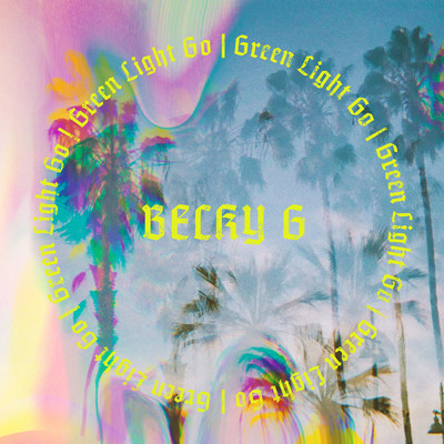 シングル/Green Light Go/Becky G
