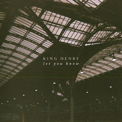シングル/Let You Know/King Henry