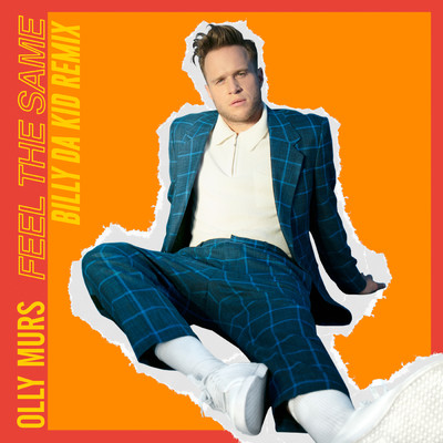 シングル/Feel the Same (Billy Da Kid Remix)/Olly Murs