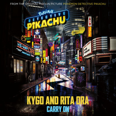 "シングル/Carry On (from the Original Motion Picture ""POKEMON Detective Pikachu"")/Kygo/Rita Ora"