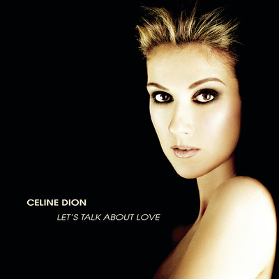 シングル/Let's Talk About Love/Celine Dion
