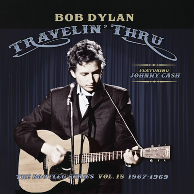 アルバム/Travelin' Thru, 1967 - 1969: The Bootleg Series, Vol. 15/Bob Dylan