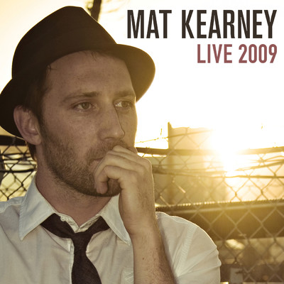 Closer to Love (Live at Electric Lady Studios, NYC, NY - September 2009)/Mat Kearney