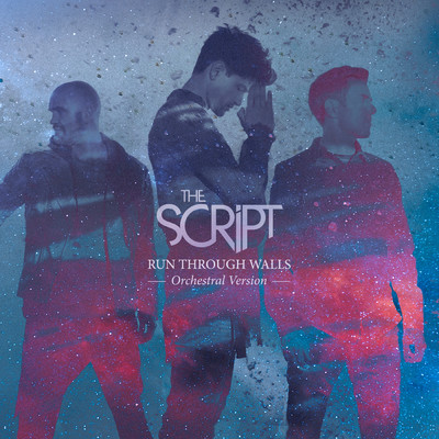 シングル/Run Through Walls (Orchestral Version)/The Script