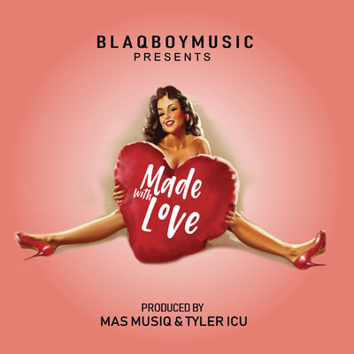 Blaqboy Music Presents Made With Love/Various Artists