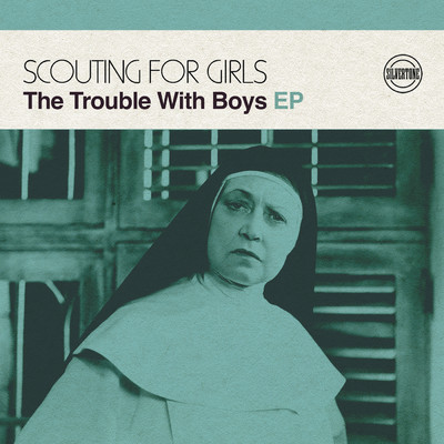 アルバム/The Trouble with Boys EP/Scouting For Girls