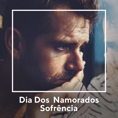 アルバム/Dia dos Namorados - Sofrencia Sertaneja/Various Artists