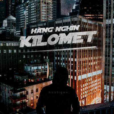 シングル/Hang Nghin Kilomet/hooligan.