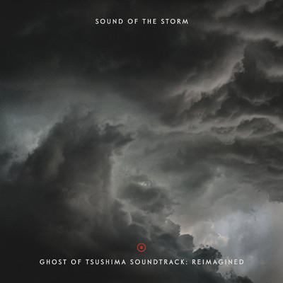 アルバム/Sound of the Storm - Ghost of Tsushima Soundtrack: Reimagined/Various Artists
