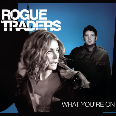 シングル/What You're On (Kam Denny & Paul Zala Remix)/Rogue Traders
