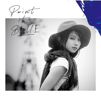 Paint it, BLUE/雨宮天