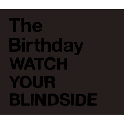 アルバム/WATCH YOUR BLINDSIDE/The Birthday