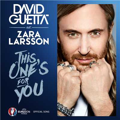 シングル/This One's For You (feat. Zara Larsson) [Official Song UEFA EURO 2016]/デヴィッド・ゲッタ