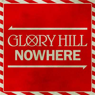 着うた®/NOWHERE/GLORY HILL