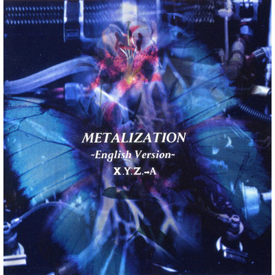 アルバム/METALIZATION 〜English Version〜/X.Y.Z.→A