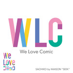 "シングル/WLC(We Love Comic)/SACHIKO by MAISON ""SEEK"""