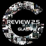 アルバム/REVIEW 2.5 〜BEST OF GLAY〜/GLAY