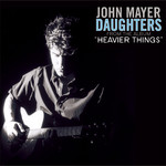 Daughters/John Mayer