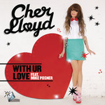 シングル/With Ur Love/Cher Lloyd feat. Mike Posner