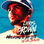 シングル/Welcome To My Life/Chris Brown feat. Cal Scruby