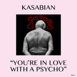 シングル/You're In Love With a Psycho/Kasabian