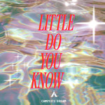 シングル/Little Do You Know/Campsite Dream