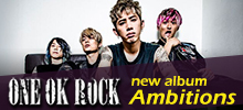 ONE OK ROCK ニューアルバム「Ambitions」