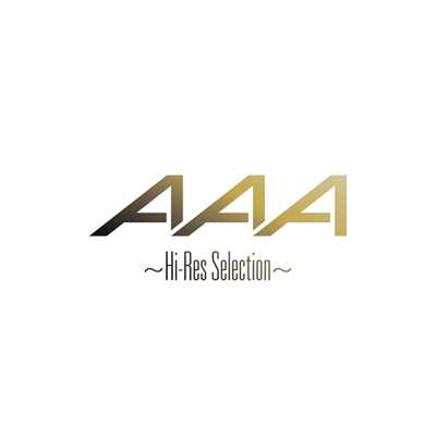 ハイレゾアルバム/AAA 〜Hi-Res Selection〜/AAA