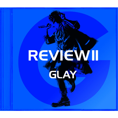 アルバム/REVIEW II 〜BEST OF GLAY〜/GLAY