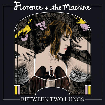 アルバム/Between Two Lungs/Florence + The Machine