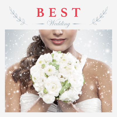 アルバム/Best Wedding/Relaxing Sounds Productions