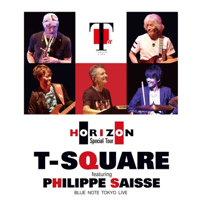 T-SQUARE featuring Philippe Saisse 〜 HORIZON Special Tour 〜 @ BLUE NOTE TOKYO/T-SQUARE