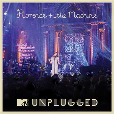 アルバム/MTV Presents Unplugged: Florence + The Machine/Florence + The Machine