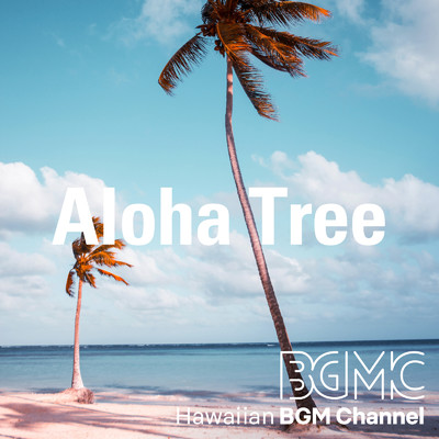 アルバム/Aloha Tree/Hawaiian BGM channel
