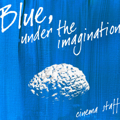 アルバム/Blue,under the imagination/cinema staff