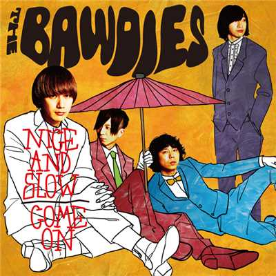 アルバム/NICE AND SLOW / COME ON/THE BAWDIES